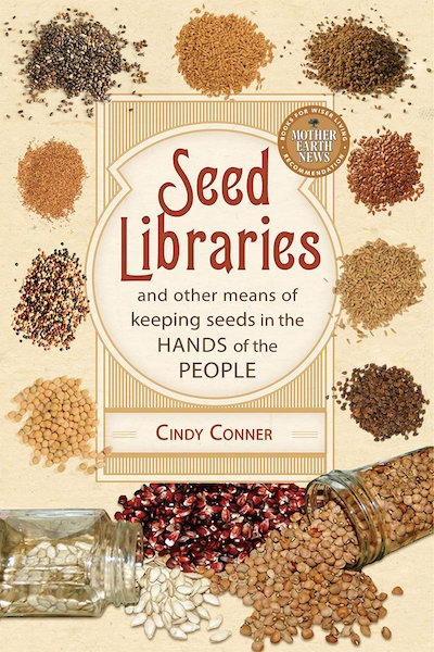 Seed Libraries: And Other Ways of Keeping Seeds in the Hands of the People